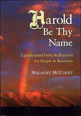 Harold Be Thy Name: Lighthearted Daily Reflections for People in Recovery