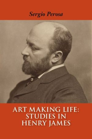Art Making Life: Studies in Henry James
