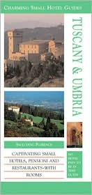 Tuscany and Umbria (Charming Small Hotel Guides Series)