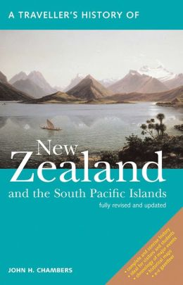 Traveller's History of New Zealand & the South Pacific Islands