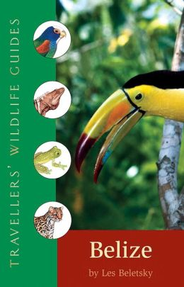 Traveller's Wildlife Guides: Belize and Northern Guatemala