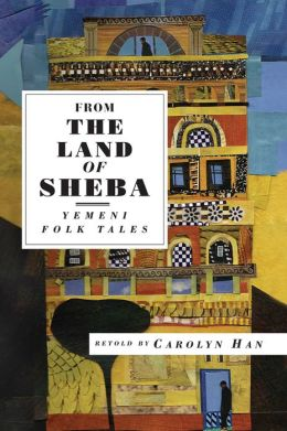 From the Land of Sheba: Yemeni Folk Tales