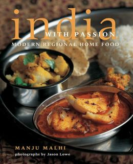 India with Passion: Modern Regional Home Food