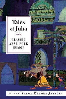 Tales of Juha: Classic Arab Folk Humor
