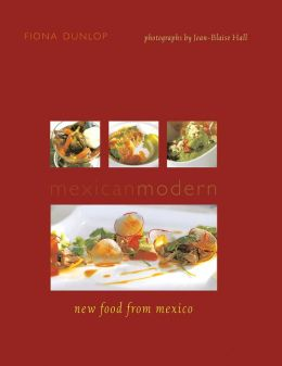 Mexican Modern: New Food from Mexico