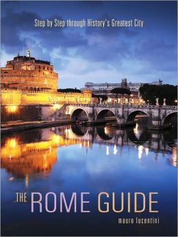 Rome Guide: Step by Step through the Art, Culture and History of the Eternal City