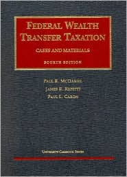 Federal Wealth Transfer Taxation: Cases and Materials