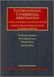 International Commercial Arbitration:Cases, Materials and Notes on the Resolution of International Business Disputes
