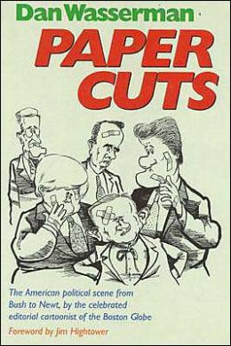Paper Cuts; The American Political Scene from Bush to Newt