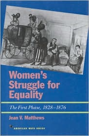 Women's Struggle for Equality: The First Phase, 1828-1876