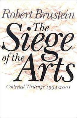 Siege of the Arts: Collected Writings, 1994-2001
