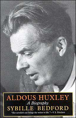 Aldous Huxley: A Biography