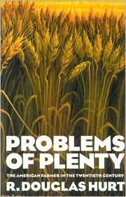 Problems of Plenty: The American Farmer in the Twentieth Century