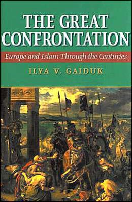 Great Confrontation: Europe and Islam through the Centuries