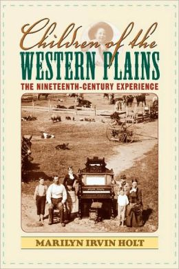 Children of the Western Plains: The Nineteenth-Century Experience