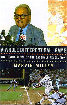 Whole Different Ball Game: The Inside Story of the Baseball Revolution