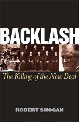 Backlash: The Killing of the New Deal