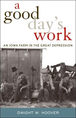A Good Day's Work: An Iowa Farm in the Great Depression