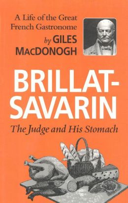 Brillat Savarin: The Judge and His Stomach