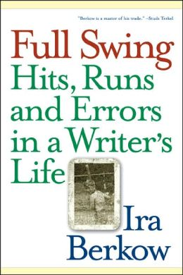 Full Swing: Hits, Runs and Errors in a Writer's Life