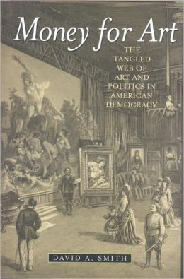 Money for Art: The Tangled Web of Art and Politics in American Democracy