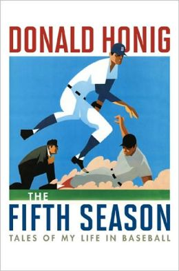 The Fifth Season: Tales of My Life in Baseball