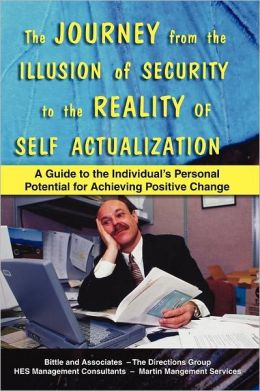 The Journey From The Illusion Of Security To The Reality Of Self Actualization