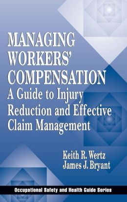 Managing Worker's Compensation: A Guide to Injury Reduction and Effective Claim Management