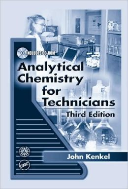 Analytical Chemistry for Technicians,Third Edition