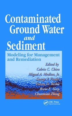 Contaminated Groundwater and Sediment: Modeling for Management and Remediation