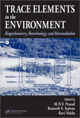 Trace Elements in the Environment: Biogeochemistry, Biotechnology, and Bioremediation
