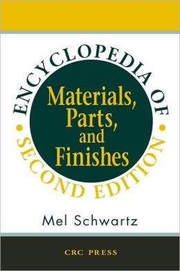 Encyclopedia of Materials,Parts,and Finishes