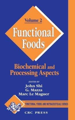 Functional Foods: Biochemical and Processing Aspects,Volume II