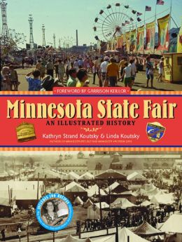 Minnesota State Fair: An Illustrated History