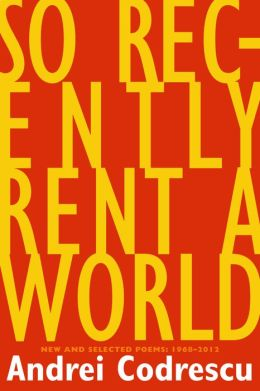 So Recently Rent a World: New and Selected Poems, 1968-2012