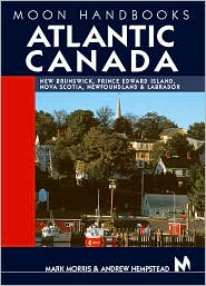 Moon Handbooks: Atlantic Canada, New Brunswick, Prince Edward Island, Nova Scotia and Newfoundland