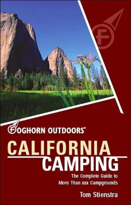 California Camping the Complete Guide to More Than 1,500 Tent and RV Campgrounds