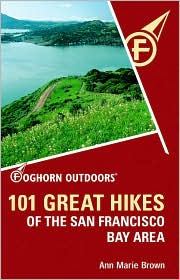 101 Great Hikes of San Francisco Bay Area (Foghorn Outdoors Series)