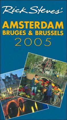 Rick Steves' Amsterdam, Bruges and Brussels 2005