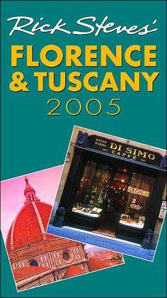 Rick Steves' Florence and Tuscany 2005