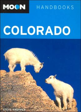 Moon Handbooks: Colorado