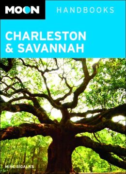 Moon Handbooks: Charleston and Savannah