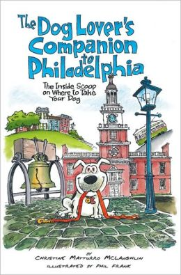 The Dog Lover's Companion to Philadelphia: The Inside Scoop on Where to Take Your Dog