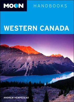Moon Handbook: Western Canada