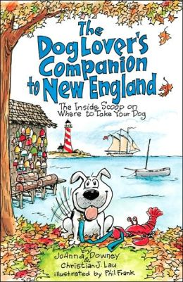 Dog Lover's Companion to New England: The Inside Scoop on Where to Take Your Dog (Dog Lover's Companion Guides)