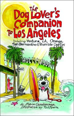 Dog Lover's Companion to Los Angeles: Including Ventura, L. A., Orange, San Bernardino and Riverside Counties