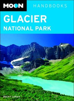 Moon Handbooks: Glacier National Park