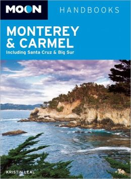 Moon Monterey & Carmel: Including Santa Cruz & Big Sur