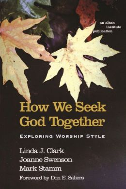 How We Seek God Together: Exploring Worship Style