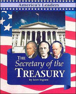 The Secretary of the Treasury (America's Leaders Series)